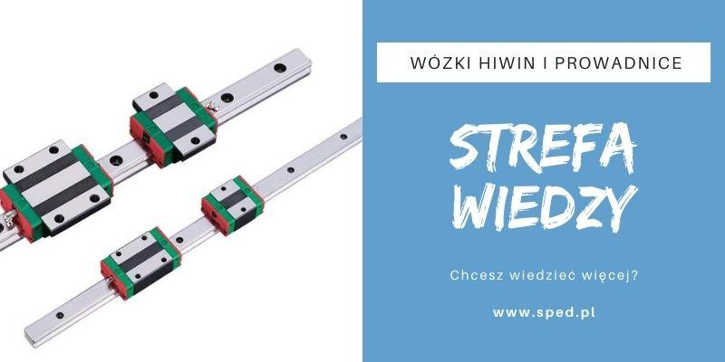 Wózki HIWIN i prowadnice liniowe